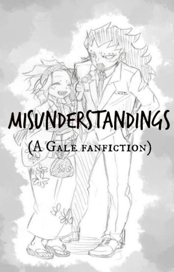 Misunderstandings: Book 1, to 'Mis' series (GaLe FanFic Fairy Tail)