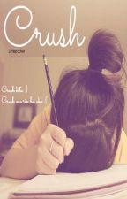 Crush  [gusto mo bang malaman kung may crush siya sayo?] by SummerLynx