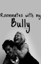 roommates with my bully by brookmendes98