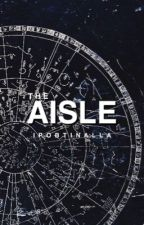 The Aisle  by mamahsg