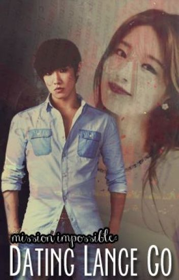 Mission Impossible: Dating Lance Go [FIN]
