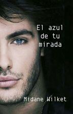 El azul de tu mirada  by MidaneWilket