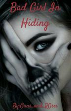Bad Girl In Hiding  by Guns_And_R0ses
