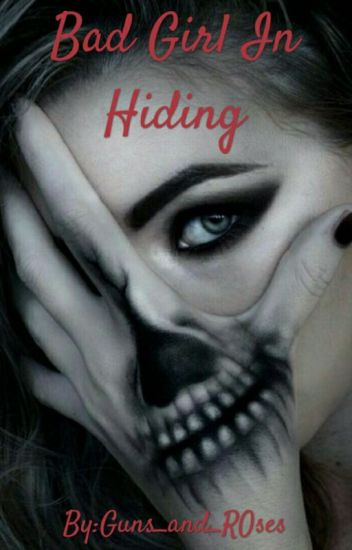Bad Girl In Hiding
