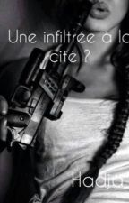 Une infiltrée à la cité ? by Hadja_B