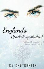 Englands Utvekslingsstudent by catchmybreath