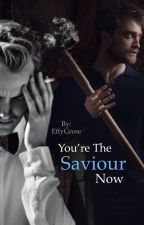 You're The Saviour Now  by ToniLoueRose