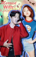 Married with kpop idol?? by SyiMil