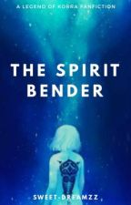 The Spirit Bender by sweet-dreamzz