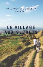 Le village aux secrets by CeriseSaphir