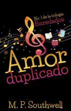 Amor Duplicado (6 primeros capítulos) by MPSouthwell