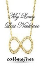 My Long Lost Necklace (One-Shot) by jessaBeee