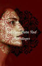 Her Eyes Burn Red by MEHollinger