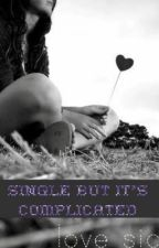 Single But It's Complicated~COMPLETED by iamyourheiress