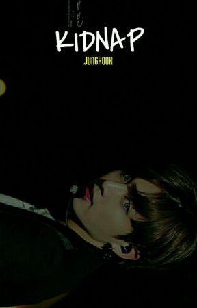 [ OG ] KIDNAP + j.j.k by yngwxxk-