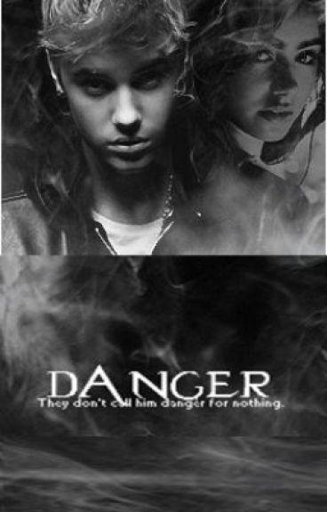 Danger ( Justin Bieber fanfiction )