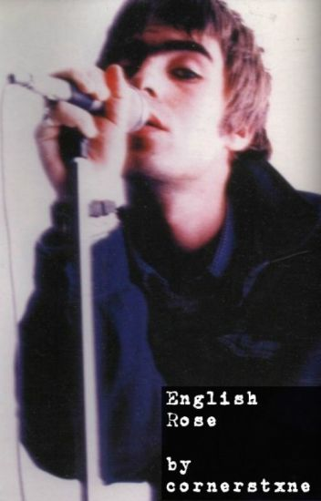 English Rose      -       liam gallagher fic