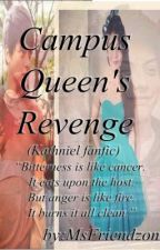 Campus Queen's Revenge(Kathniel Fanfic) by MsFriendzone21
