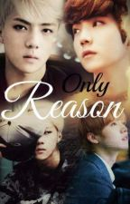 Only reason. by DNA520