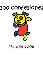 100 Confesiones( ͡° ͜ʖ ͡°) by PauJordison