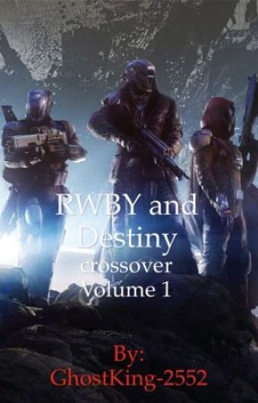 RWBY and Destiny crossover  Volume 1 by GhostKing-2552