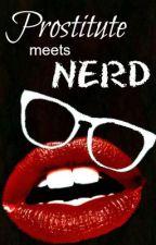 Prostitute Meets Nerd PART1♥ by clarennng