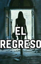 EL REGRESO [PAUSADAA] by NievesRicardez