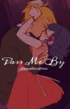 Pass Me By {M5 2} (COMPLETE) by donutandfries