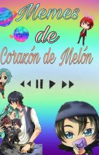 Memes de Corazón de melón by AlondraGonzalez890