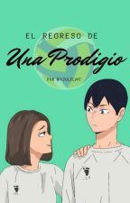 El Regreso de una Prodigio [Haikyuu!!] by Azul_Fs4