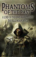 Phantoms of the Past by FellowshipofOCs