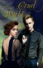 cruel world || dramione by thegoodgurl_
