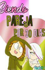 Siendo Pareja Por 30 Dias  by luz015