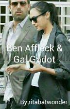 Ben Affleck e Gal Gadot - Um Amor Proibido  by ritabatwonder
