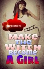 Operation: Make The Witch Become A Girl <333 [On-Hold] by NanaBanana143