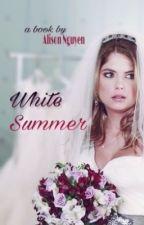 White Summer (Sequel To Summer Love) [UPDATED] by fflowerintheattic