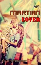 My Martian Lover by littlemissquirky