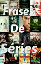 Frases De Séries by AdrianeHoran