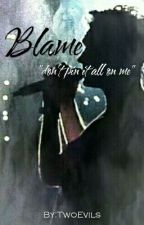 Blame by TwoEvils