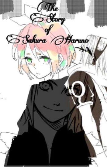 The True Story Of Sakura Haruno (Sakura Haruno Fanfic)