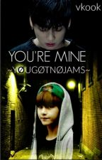 You're Mine || vkook by Y0UG0TN0JAMS