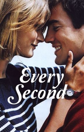 Every Second [COMPLETED] by joymoment