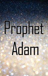 Prophet Adam by MuslimYouth