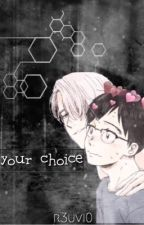 ♕your choice♕-Viktuuri AU by r3uvi0