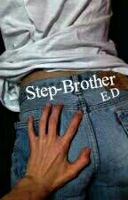 Step-Brother | E.D  by EverythingDolan