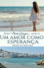 Paixões Gregas - Um amor como esperança(degustação) by MnicaCristina140
