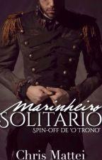 Marinheiro solitário - spin-off da Trilogia Herdeira by ChrisMattei