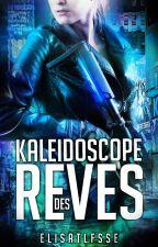 Kaleidoscope of Dreams by elisatlfsse