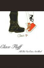 Clace Fluff (one-shots) by AllTheNiceOnesAreBad