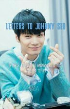 Letters To Johnny Seo✔ by almostyong